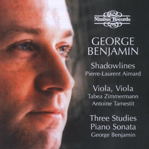 George Benjamin – Shadowlines · Viola, Viola · Three Studies · Piano Sonata